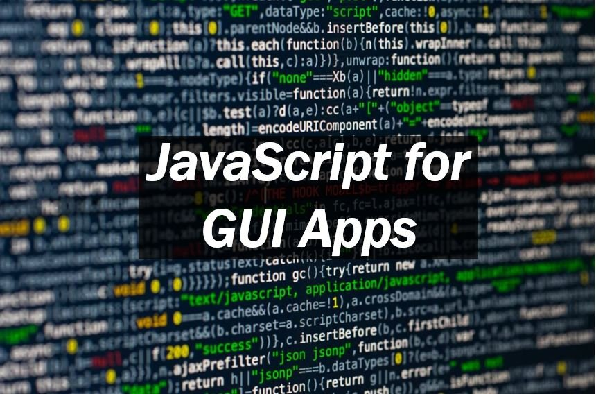 Using JavaScript for creating GUI Apps - Market Business News