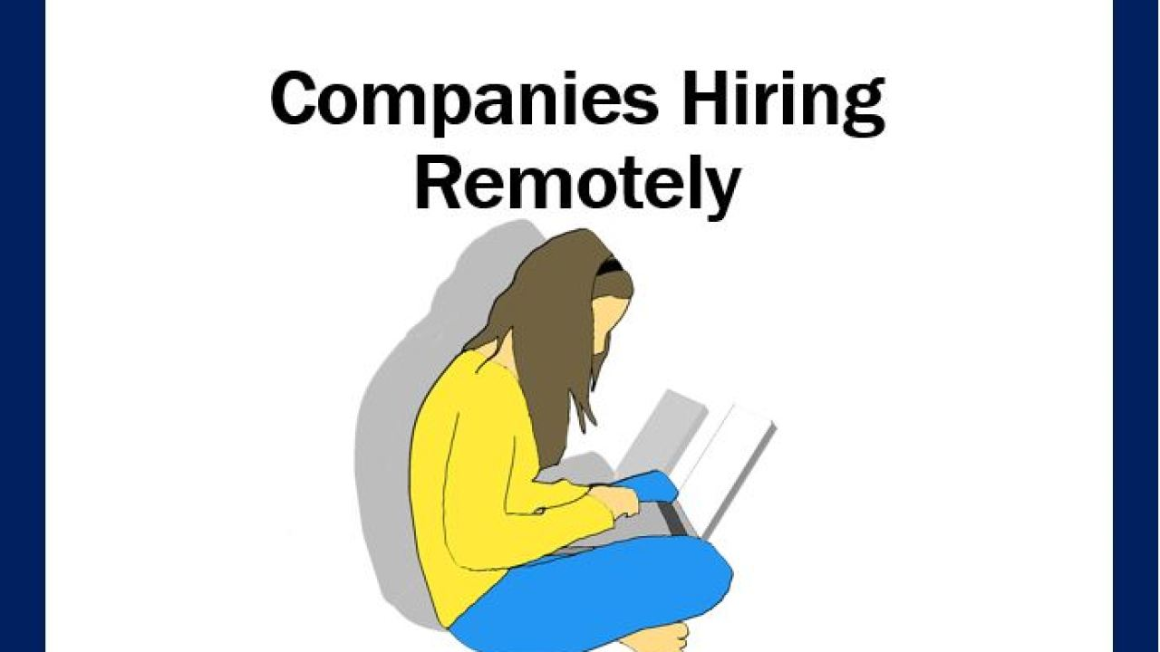 7 Great Companies That Hire Remotely - Market Business News