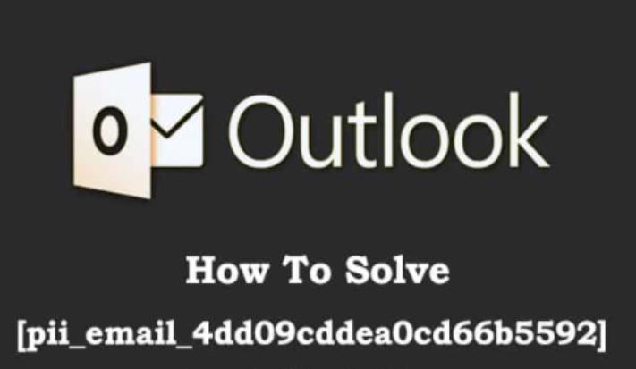 Best 5 Methods To Fix [pii_email_4dd09cddea0cd66b5592] Error Code