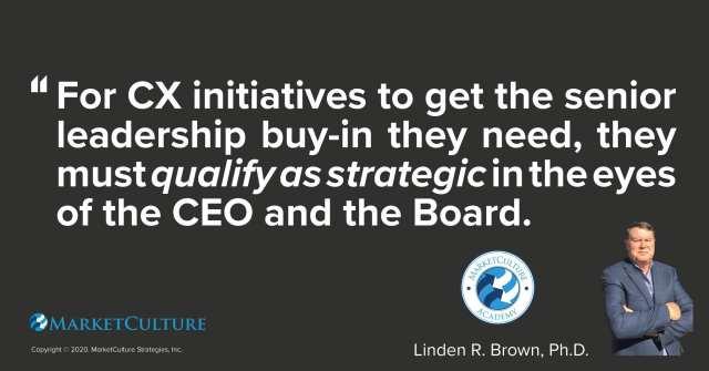 CX Initiatives must Qualify as Strategic