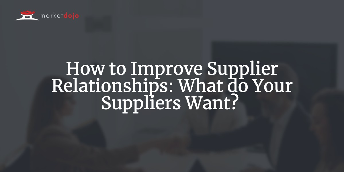 How to Improve Supplier Relationships