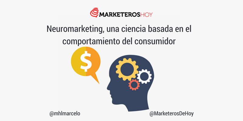 Neuromarketing, una ciencia basada en el comportamiento del consumidor