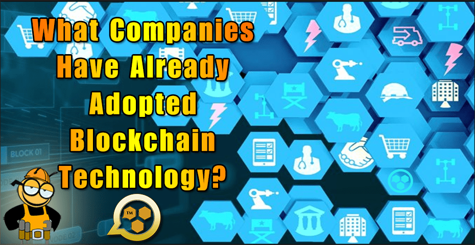 What Companies Have Already Adopted Blockchain Technology? 1