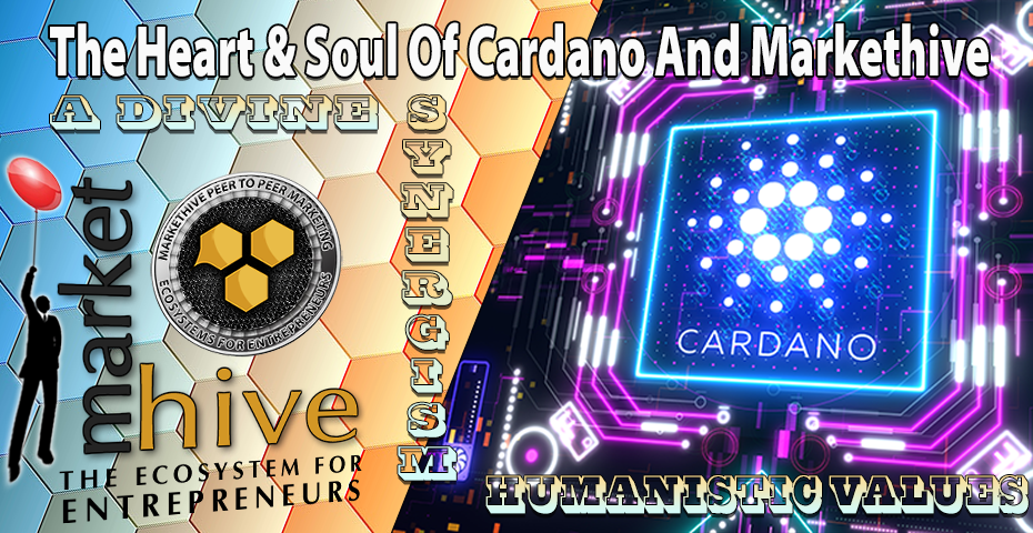 The Humanistic Values Of Cardano And Markethive - A Divine Synergism 1