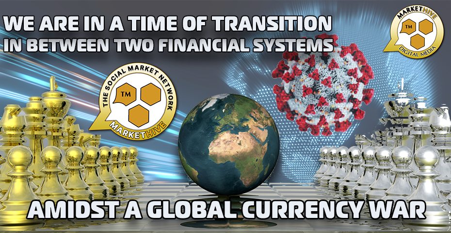 A TIME OF TRANSITION - IN BETWEEN TWO FINANCIAL SYSTEMS AMIDST A GLOBAL CURRENCY WAR 1