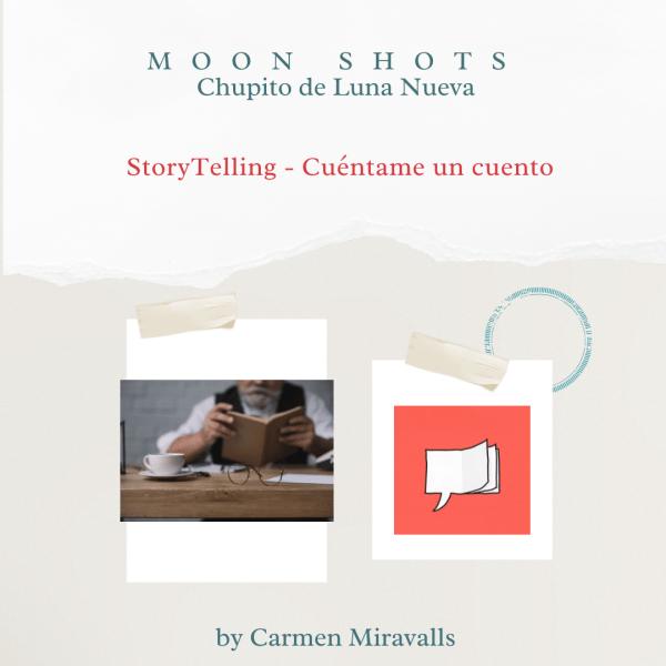 MOON SHOTS - Taller de StoryTelling - Cuéntame un cuento - Mayo