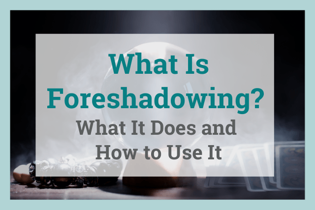 foreshadowing: what it does and how to use it