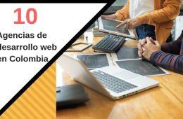 10 agencias de desarrollo web en Colombia a las que deberías seguir