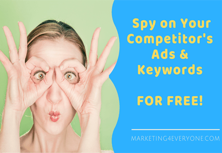 How to Easily Spy on Your Competitor Ads and Keywords (For FREE)