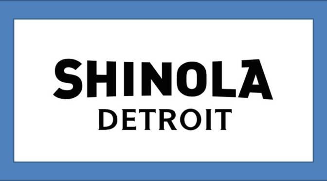 Shinola: Luxury Watches Made In Detroit – Really?