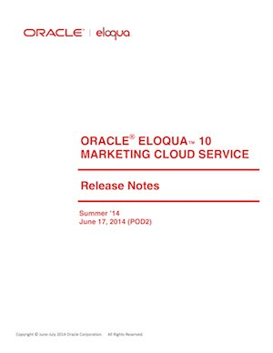 This blog post has been reproduced in part from the Oracle Eloqua 10 Marketing Cloud Service Release Notes document. Click the document above to access the full PDF.