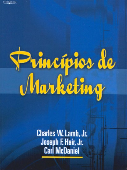 "princípios de marketing"", Charles W. Lamb jr. Joseph F. Hair Jr. E Carl Mcdaniel."