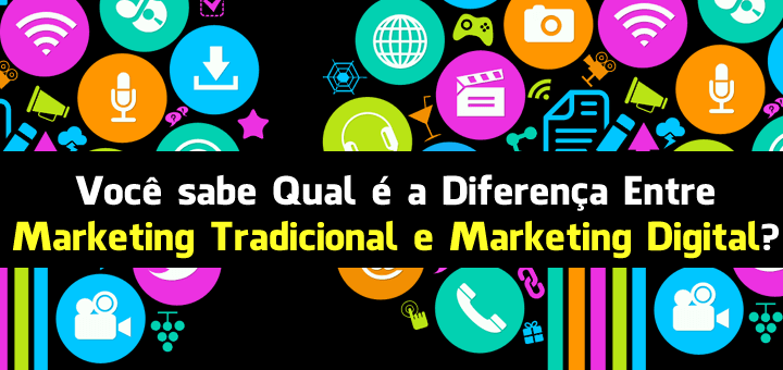 Qual a Diferença Entre Marketing Tradicional e Marketing Digital?