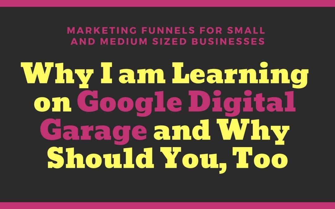 Why I am Learning on Google Digital Garage and Why Should You, Too