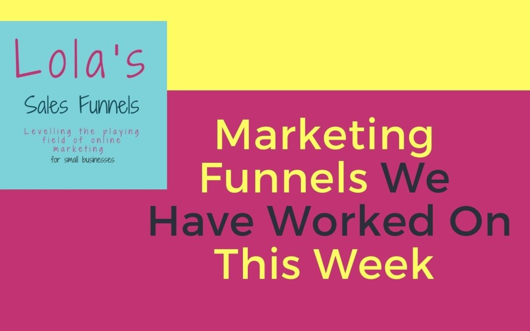 Marketing Funnels We Have Worked On This Week