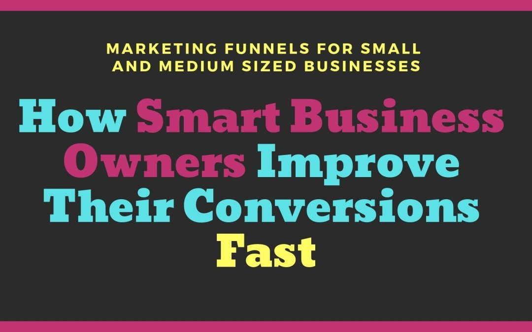 How Smart Business Owners Improve Their Conversions Fast