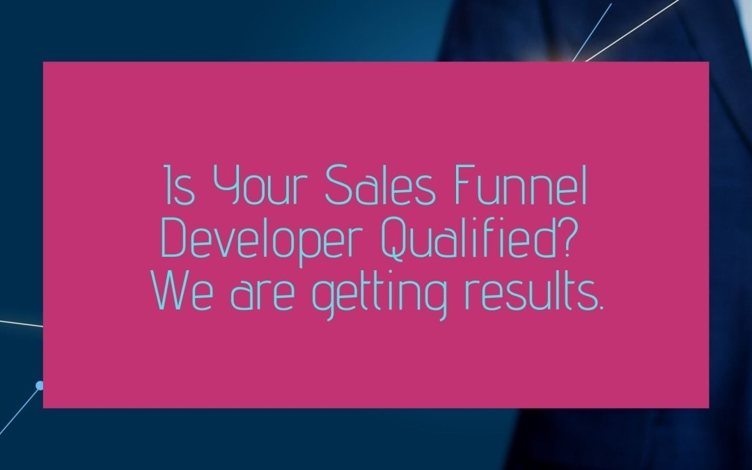 Is Your Sales Funnel Developer Qualified?