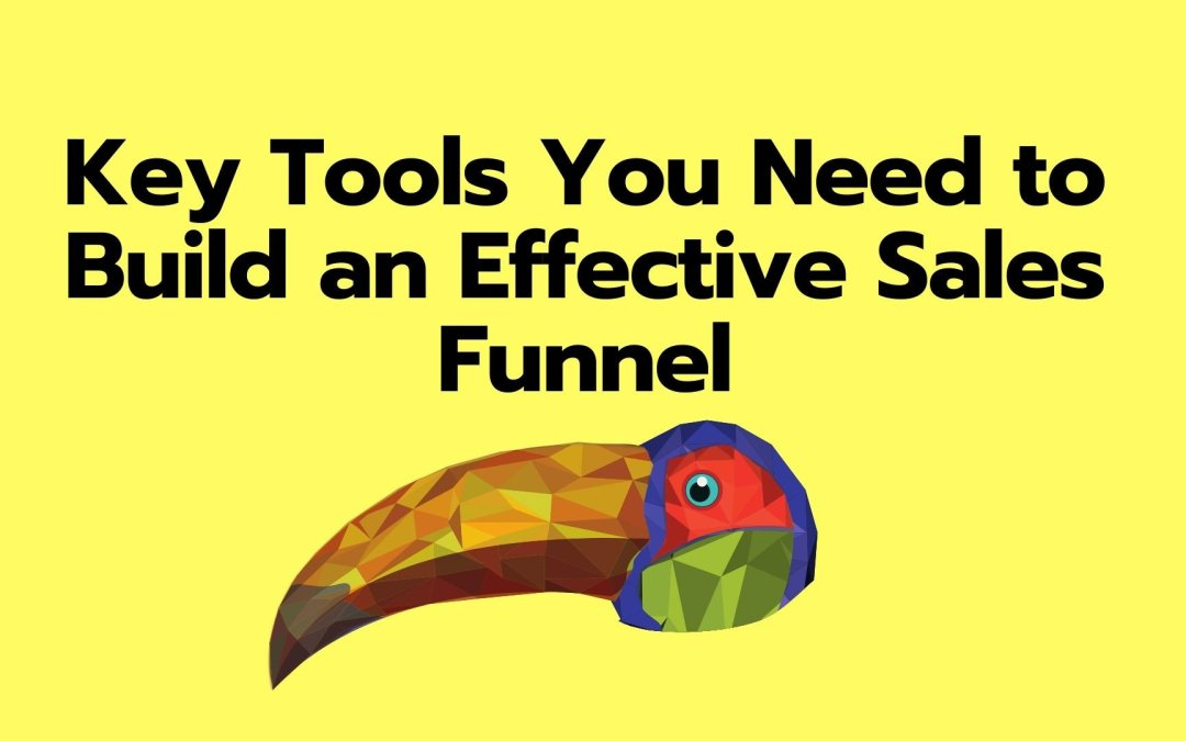 Key Tools You Need to Build an Effective Sales Funnel