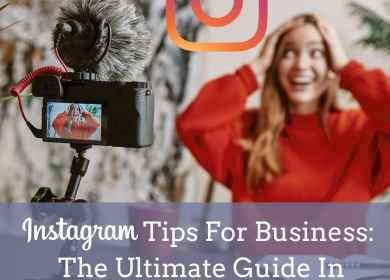 Instagram Tips For Business: The Ultimate Guide In 2020