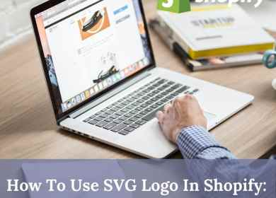 How To Use SVG Logo In Shopify: Step-By-Step Guide