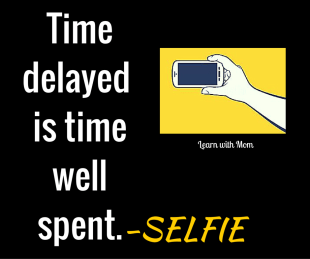 Time delayed is time well spent. (1)