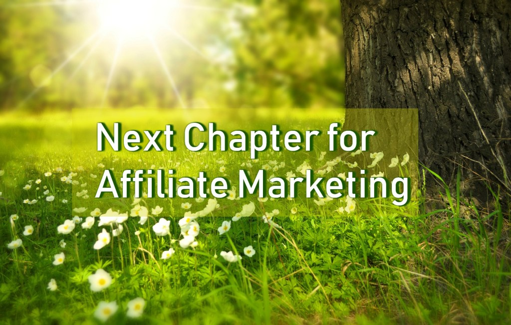 Next Chapter for Affiliate Marketing by MarketingKIK