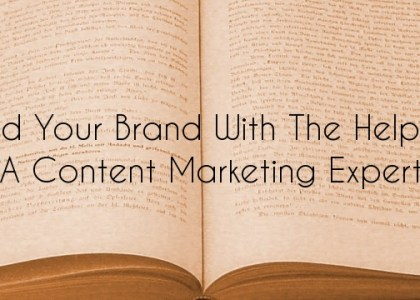 Build Your Brand With the Help of a Content Marketing Expert