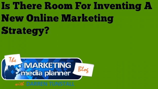 Is There Room For Inventing A New Online Marketing Strategy?