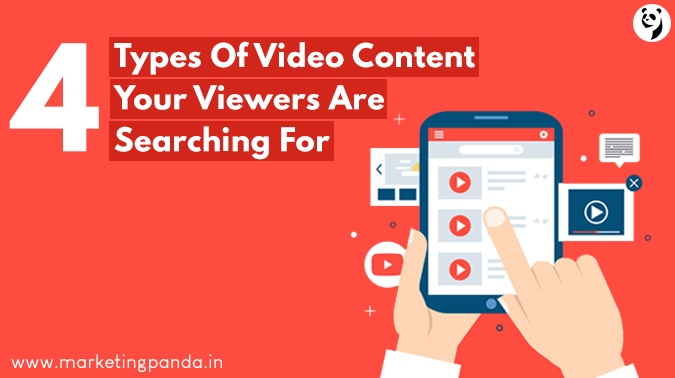 4 Types Of Video Content Your Viewers Are Searching For