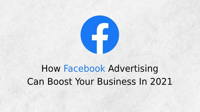 Facebook Advertising Can Boost Your Business