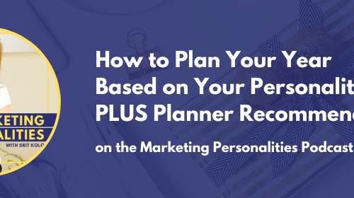 How to Plan Your Year on the Marketing Personalities Podcast hosted by Brit Kolo