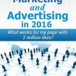 51ekFjc4AcL - Facebook Marketing and Advertising in 2016: What works for my page with 2 million likes?