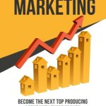 514SEHKVzbL - Real Estate Marketing: Become the next Top Producing Agent with These Proven Marketing Tips