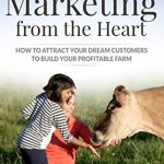 51o13R2Y4 L - Farm Marketing from the Heart: How to attract your dream customers and build your profitable farm.