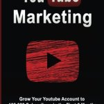 41BvbJUjQsL - YouTube Marketing: Grow your Youtube Channel to 100,000 Subscribers in the first 6 Months (Social Media, Social Media Marketing, Online Marketing, Youtube Videos) (Volume 1)