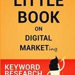 41miFM8L kL - The Little Book on Digital Marketing (Keyword Research)