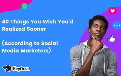 Guest Blog — 40 Things You Wish You'd Realized Sooner (According to Social Media Marketers)