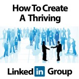how-to-create-a-thriving-linkedin-group
