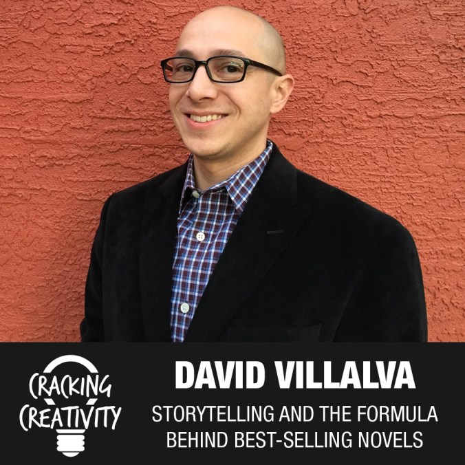 Cracking Creativity Episode 10: David Villalva on Storytelling, the Formula for Best-Selling Novels, and Being Persistant