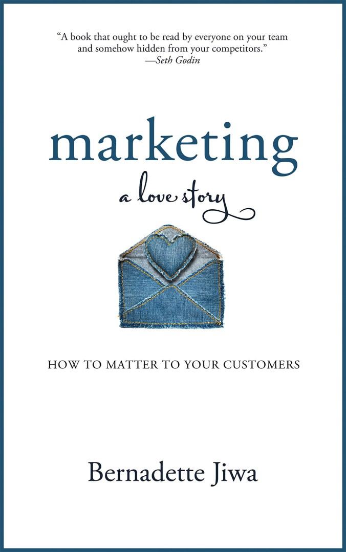 Marketing: A Love Story by Bernadette Jiwa Book Review & Highlights