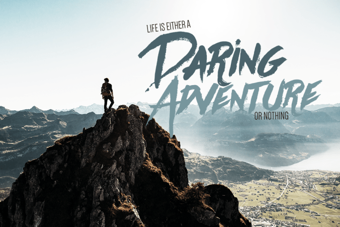 """Life Is Either a Daring Adventure or Nothing"" ― Helen Keller"