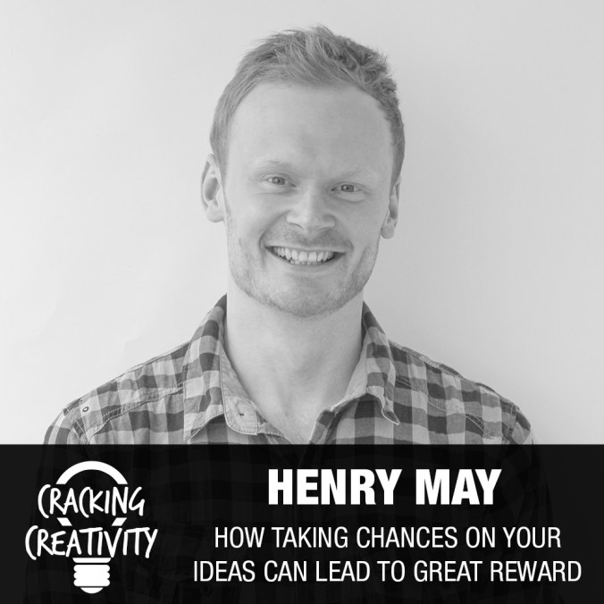 Henry May on Leaving His Respected Job, Letting Ideas Develop, and Taking Action - Cracking Creativity Episode 79