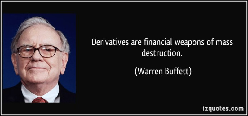 quote-derivatives-are-financial-weapons-of-mass-destruction-warren-buffett-26772