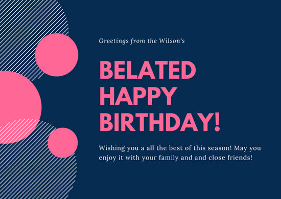 Blue And Pink Circles Belated Birthday Card Templates By