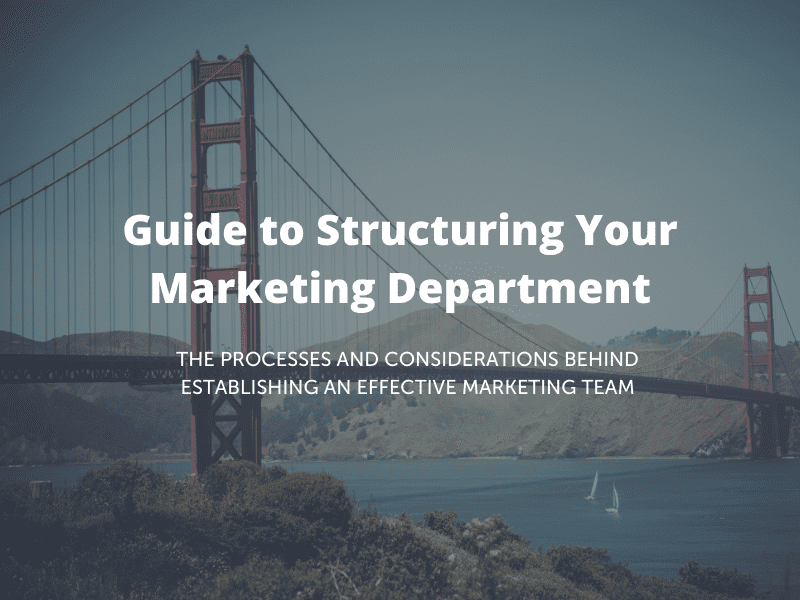 Guide-to-Structuring-Your-Marketing-Department-1