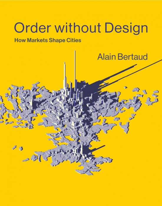 """""""Order without Design: How Markets Shape Cities"""" Out Today"""