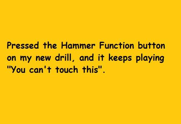 pressed the hammer function