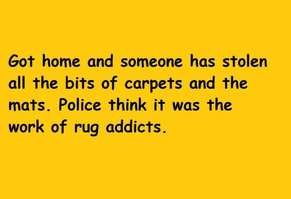 Police think it was the work of rug addicts