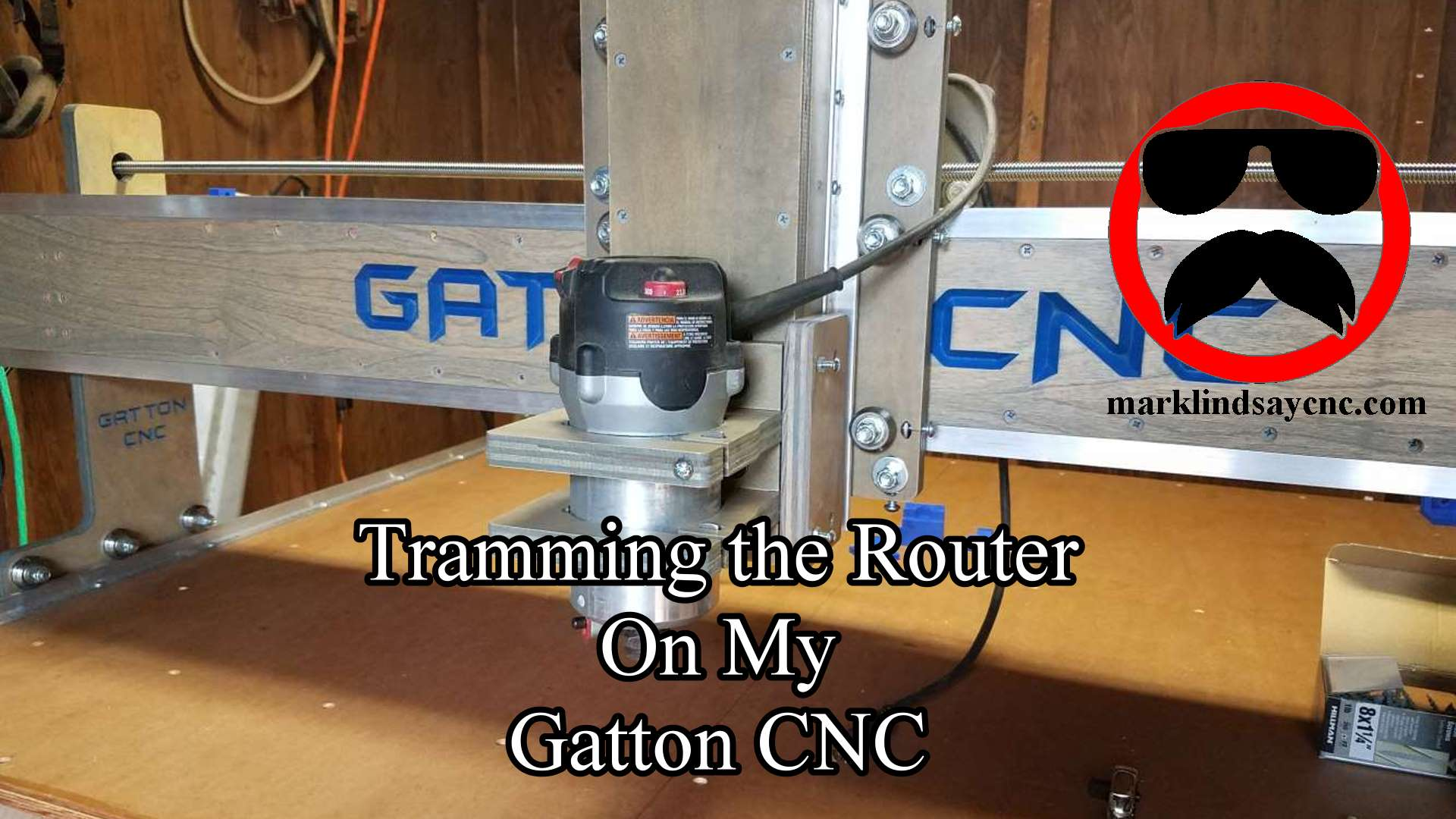 Trammign the Router on my Gatton CNC