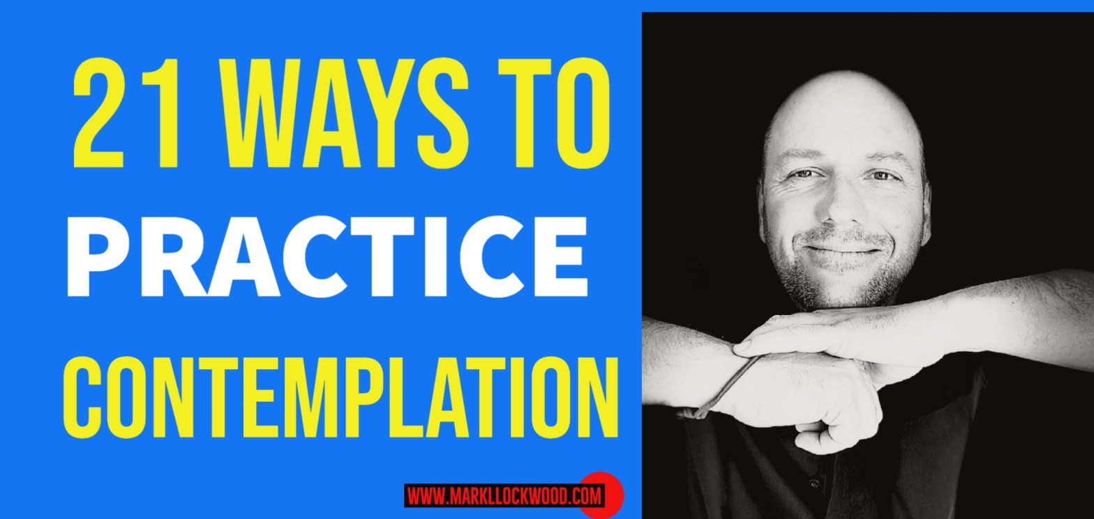 21 ways to practice contemplation